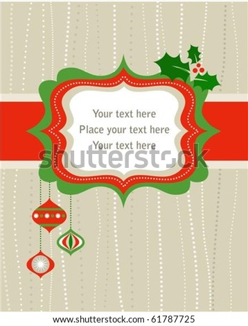 Christmas frame with holly leaves and decorative ball - stock vector