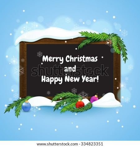 Christmas greeting card. Blackboard in wooden frame with fir branches and christmas baubles. Winter background. Vector illustration - stock vector