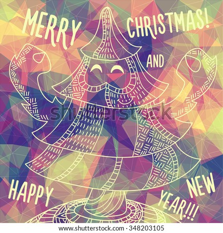 Christmas greeting card: Merry Christmas and Happy New Year. Christmas tree in childish doodles style. HUD poligonal background.