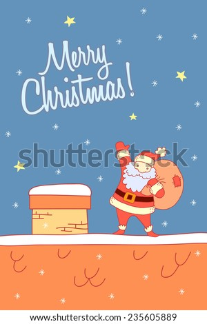 Christmas greeting card with Santa Claus on a roof top freehand drawing. - stock vector