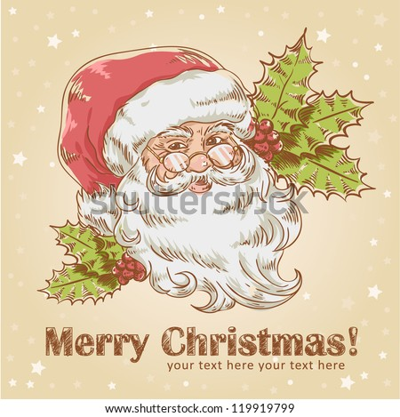 Christmas hand drawn retro postcard with cute smiling Santa Claus and holly plant - stock vector