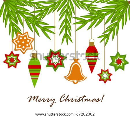 Christmas hanging ornaments from fir branches. Vector background with greetings - stock vector