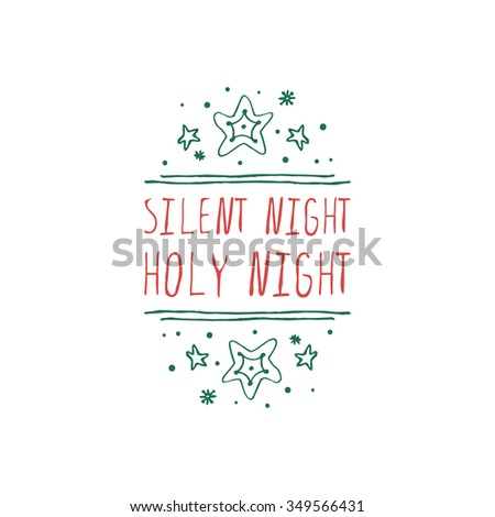 Christmas label with text on white background. Silent night holy night. Typographic element with snow and stars. Vector illustration for seasonal christmas design. Handdrawn christmas badge. - stock vector