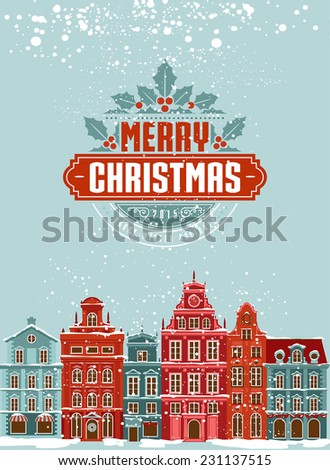 Christmas postcard with vintage Christmas street view and Typographic composition decorated with Jolly leaves. Detailed  vector urban landscape. - stock vector