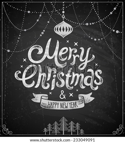 Christmas poster - Chalkboard style. - stock vector