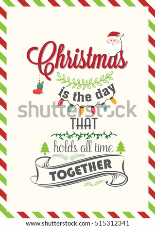 Christmas Quote. Christmas is the day that holds all time together.
