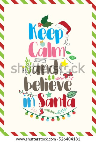 Elegant Christmas Quote. Keep Calm And Believe In Santa.