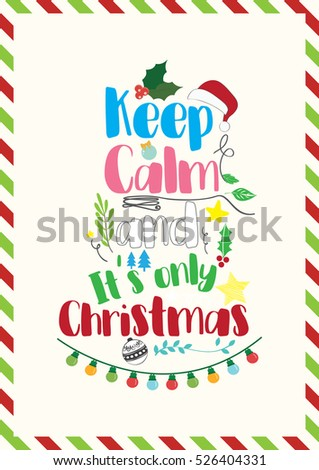 Christmas Quote. Keep Calm And Itu0027s Only Christmas.