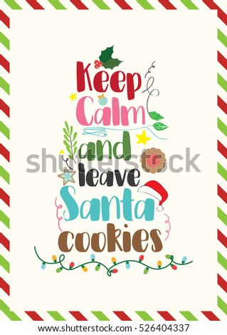 Christmas Quote Keep Calm Leave Santa Stock Photo (Photo, Vector,  Illustration) 526404337   Shutterstock