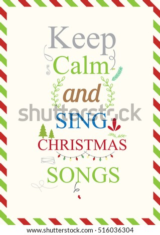 Christmas Quote. Keep Calm And Sing Christmas Songs.