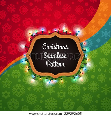 Christmas Seamless Pattern with a Chalkboard Decorated with Lights. Red and Green Variations. Editable pattern in swatches. Clipping paths included in additional jpg format. - stock vector