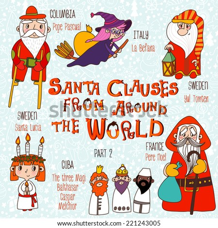Christmas set - Santa Clauses from Around the World. Part 2: Pope Pascual, La Befana, Pere Noel, Santa Lucia, Yul Tomten and The three Magi: Balthasar, Caspar, Melchior - stock vector