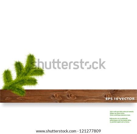 Christmas tree branch and wood plank. - stock vector