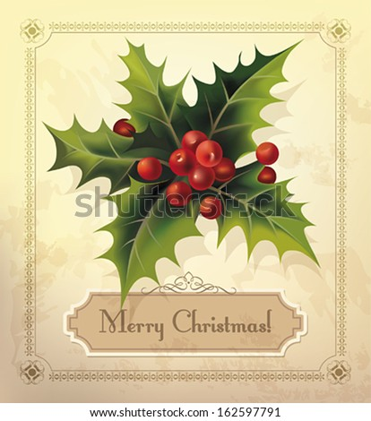 Christmas vintage card with holly. Vector eps10. - stock vector