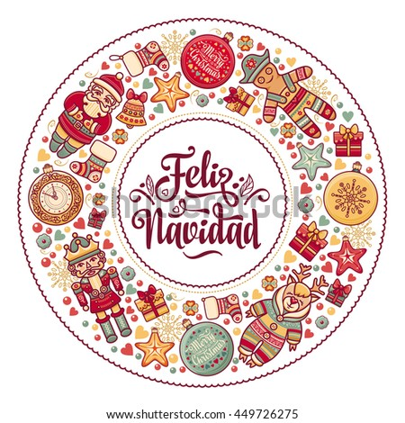 Christmas wreath. Winter toys - Santa Claus, Nutcracker, Reindeer, gift box, balls, garlands. Greeting message in Spanish - Feliz Navidad. Festive ornamental background for greeting cards. Vector  - stock vector