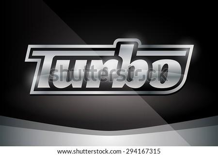 Chrome Vehicle Turbo Badge on Stylish Black Background - Vector Design - stock vector