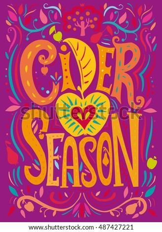 Cider Season Poster. Vector illustration with hand drawn lettering, creative floral elements with apple and pear. Design for festival, label, restaurant decoration, bar menu, organic market.