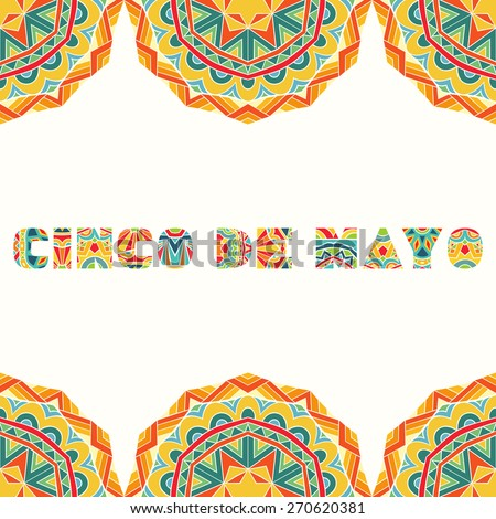 Cinco De Mayo card with bright Mexican border. Colorful ethnic ornament for ornate frame and art title. Use elements for flyer, greeting card, invitation. Vector file is EPS8. - stock vector