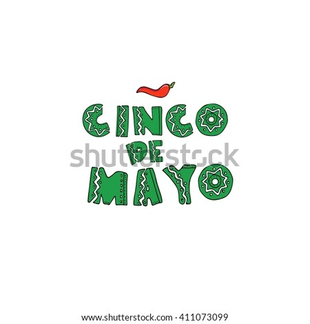Cinco De Mayo hand drawn lettering design with hot pepper. EPS 10 vector illustration perfect for advertising, poster, announcement, invitation, party, greeting card, fiesta, bar, restaurant, menu
