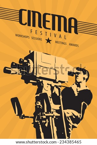 Cinema film festival poster template. Vector hand drawn retro illustration of a camera man shooting a movie scene with vintage camera.  - stock vector
