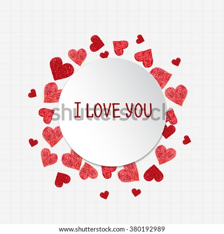 Circle frame. Hand drawn red hearts and place for your text on white background. Valentines day border with words I love You - stock vector