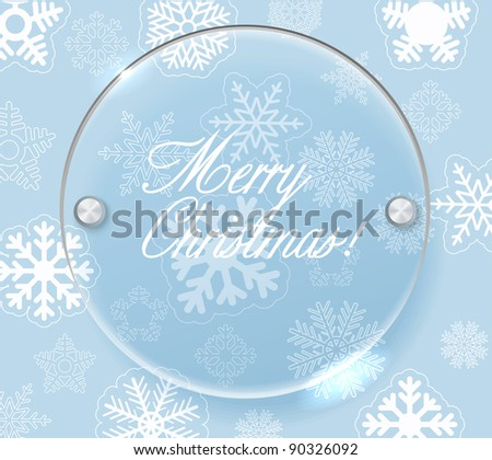 Circle glass board and christmas background of snowflakes. Place your text