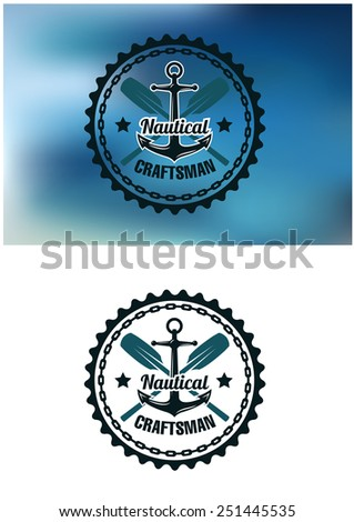 Circular blue nautical craftsman badge or emblem with crossed oars and a ships anchor with a chain frame - stock vector