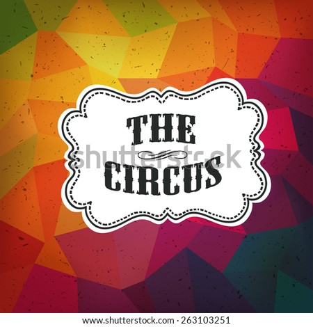 Circus Abstract Poster with Colored Triangles - stock vector
