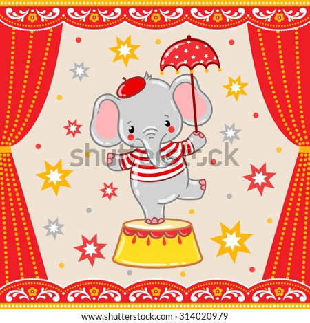 Circus happy birthday card design. Children vector illustration of a cute Circus elephant standing on a circus tub. - stock vector