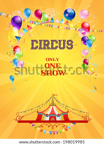 Circus poster on yellow background with bright balloons and flags - stock vector