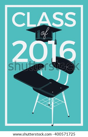 Class of 2016 graduation poster. School or university graduation ceremony banner template with academic cap and retro school desk - stock vector