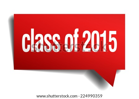 class of 2015 red 3d realistic paper speech bubble - stock vector