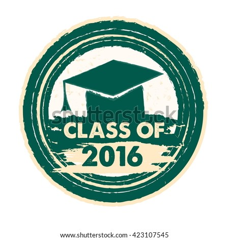 class of 2016 text with graduate cap with tassel - mortarboard, graduate education concept, drawn circle label, vector - stock vector
