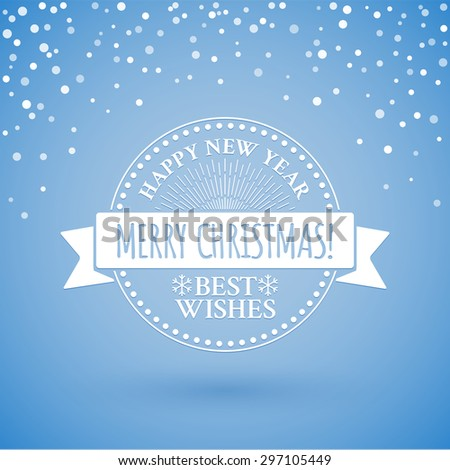 Classic circle vintage badge in retro design for Christmas and New Year with ribbon and sunburst on the blue background with snowfall - stock vector