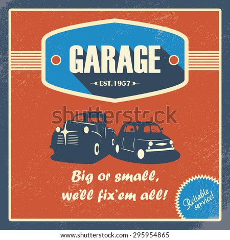 Classic garage poster. Vintage cars. Retro style design. Grunge background. Long shadow font. Automotive repair shop. Eps10 vector illustration. - stock vector