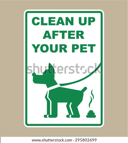 Clean Up After Your Pet Sign Vector - stock vector
