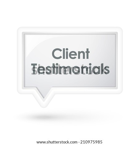 client testimonials words on a speech bubble over white - stock vector