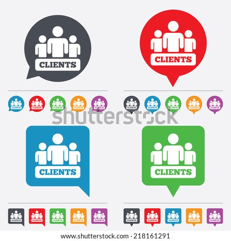 Clients sign icon. Group of people symbol. Speech bubbles information icons. 24 colored buttons. Vector - stock vector