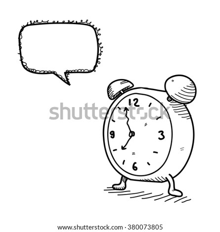 Clock Doodle, a hand drawn vector doodle illustration of a clock with blank narration bubble (editable).