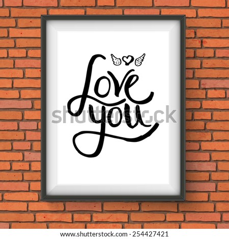 Close up Black Text Design for Love You Concept with Winged Heart on a Rectangular Frame Hanging on the Brick Wall. Vector illustration. - stock vector