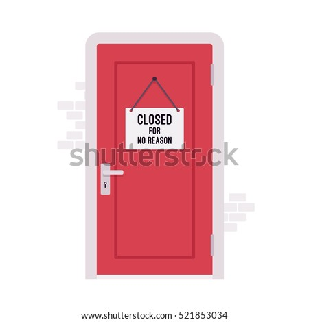 Closed door with a sign Closed for No Reason. Cartoon vector flat-style concept  sc 1 st  Shutterstock & Closed Door Sign Closed No Reason Stock Vector 521853034 - Shutterstock