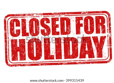 Closed for holiday grunge rubber stamp on white background, vector illustration - stock vector