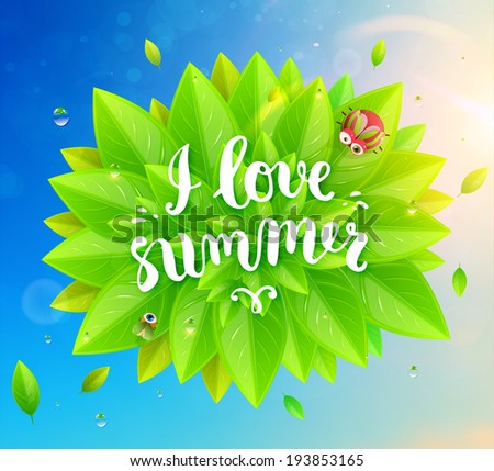Cloud of Green Leaves with Beetle, Dew, Sunshine and Blurred Blue Sky. Lettering I Love Summer - stock vector