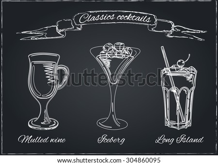 Cocktails collection on chalkboard.Vector Set of Sketch Cocktails and Alcohol Drinks. Mulled wine, Iceberg, Long island. - stock vector