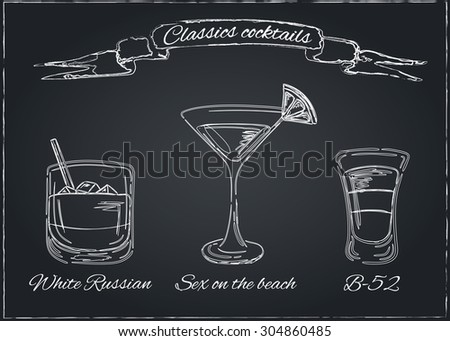 Cocktails collection on chalkboard.Vector Set of Sketch Cocktails and Alcohol Drinks. White Russian, Sex on the beach. - stock vector
