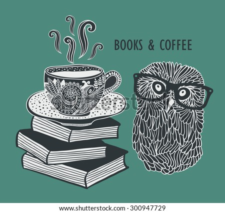 Coffee and books with cute clever owl in eyeglasses. Vector doodle illustration in vintage style. - stock vector
