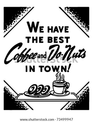 Coffee And Donuts - We Have The Best In Town - Retro Ad Art Banner - stock vector