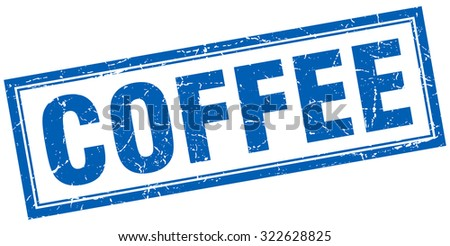 coffee blue square grunge stamp on white - stock vector