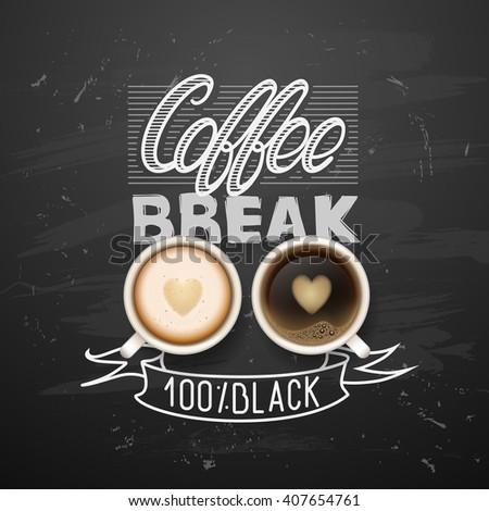 coffee break. Hot Coffee cup on black vector background. latte it`s coffee time. I love coffee. chalkboard art - stock vector