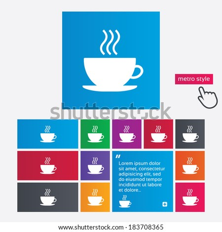 Coffee cup sign icon. Hot coffee button. Metro style buttons. Modern interface website buttons with hand cursor pointer. Vector